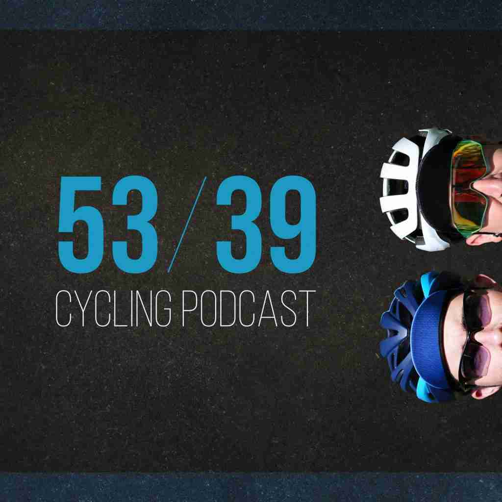 53/39 Cycling Podcast